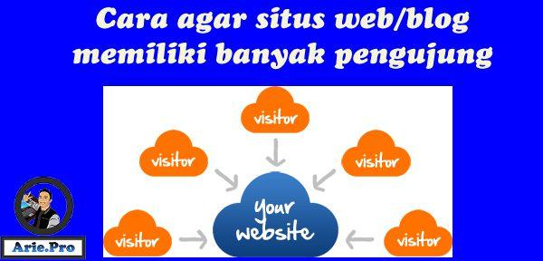 cara agar blog banyak pengujung dan meningkat dengan signifikan