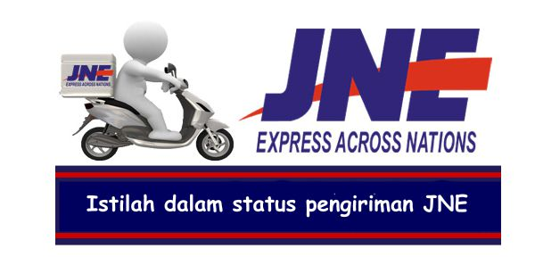 mengenal arti istilah on process manifested on transit dll di JNE pengiriman