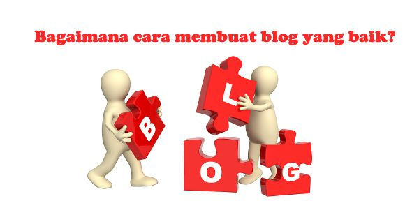 Bagaimana cara membuat blog yang baik