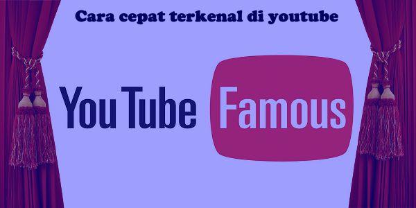 Cara mudah menjadi terkenal di youtube memiliki banyak viewer & subscriber