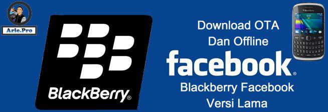 Facebook Blackberry versi lama untuk OS 5 6 dan 7 Download OTA dan Offline