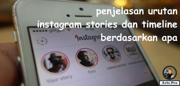 penjelasan urutan instagram stories dan timeline berdasarkan apa