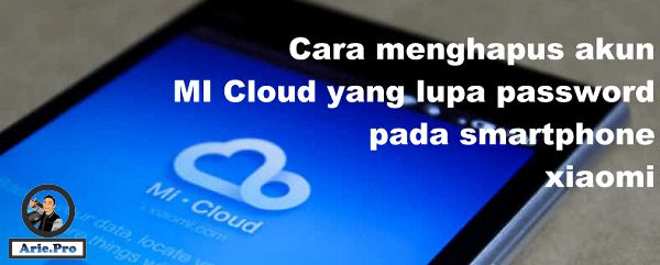 tutorial bagaimana cara menghapus akun Mi cloud Xiaomi lupa password