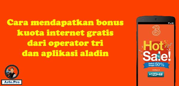 cara dapat bonus kuota internet gratis tri dari aladin app