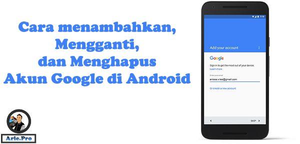cara menambahkan mengganti dan menghapus akun gmail google android