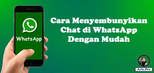 cara menyembunyikan chat di WhatsApp tanpa aplikasi tambahan