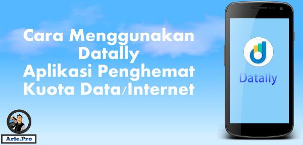 cara menggunakan Datally aplikasi penghemat kuota internet