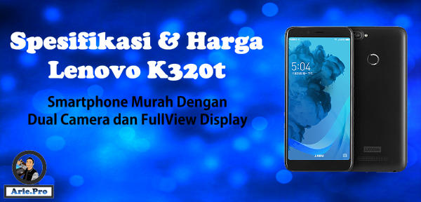 Lenovo K320t android murah dual camera dan fullview display