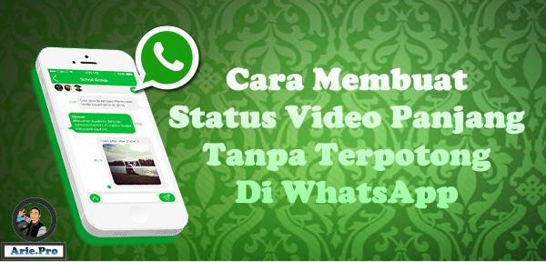 cara membuat status video whatsapp panjang 30 detik lebih