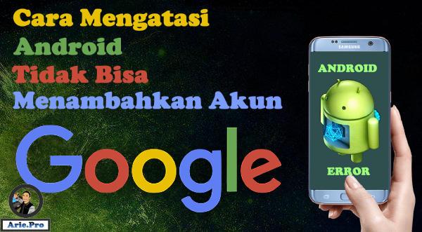 cara mengatasi android tidak bisa login menambah akun google