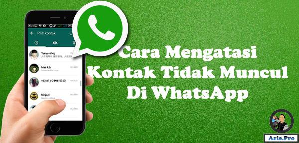 5 cara jitu mengatasi kontak yang tidak muncul di whatsapp