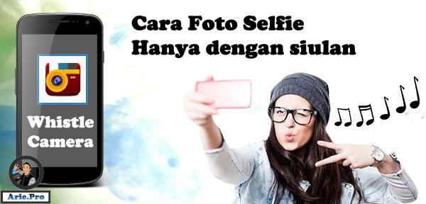 Whistle Camera aplikasi foto selfie dengan siulan