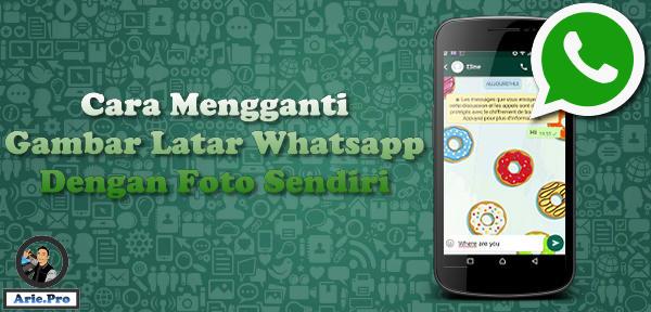 cara mengganti gambar latar whatsapp dengan foto sendiri