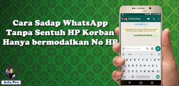 cara sadap WhatsApp tanpa sentuh hp korban dengan no HP – www arie pro