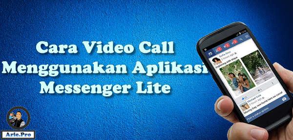 Cara Video Call menggunakan aplikasi Messenger Lite