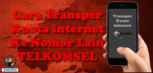 cara kirim transfer kuota internet telkomsel ke nomor lain