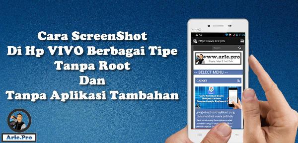 cara screenshot Vivo semua tipe tanpa root aplikasi tambahan