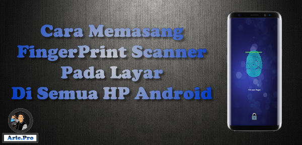 cara pasang fingerprint di layar semua HP Android