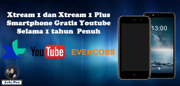 evercoss Xtream 1 dan 1 Plus gratis youtube dengan XL