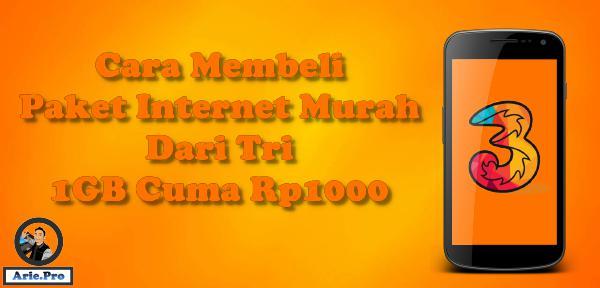 paket internet murah tri 1GB cuma Rp1000 ini cara daftarnya