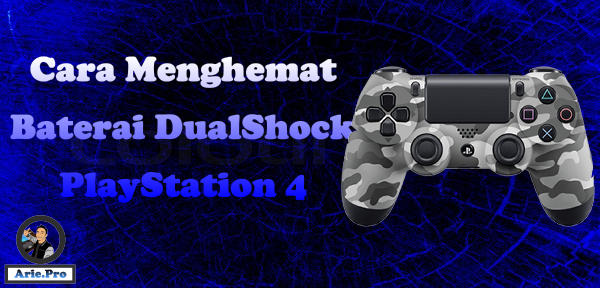 Cara Menghemat Baterai Stick DualShock PlayStation 4