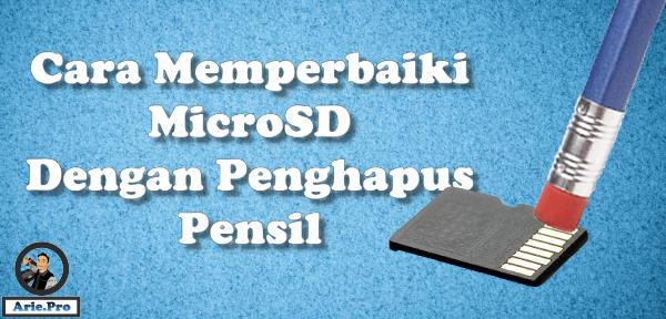 Cara memperbaiki MicroSD rusak dengan penghapus pensil