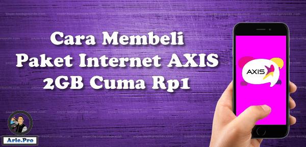 cara mendapatkan paket internet axis 2GB cuma Rp1