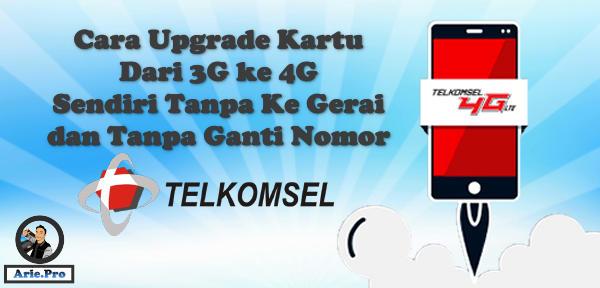 cara upgrade kartu Telkomsel 3G ke 4G sendiri tanpa ganti nomor