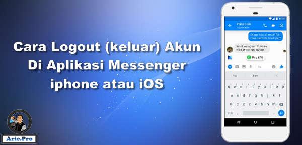 cara keluar logout akun di facebook messenger iphone iOS 11 ke atas