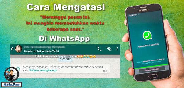 cara mengatasi whatsapp Menunggu pesan ini Ini mungkin membutuhkan waktu beberapa saat