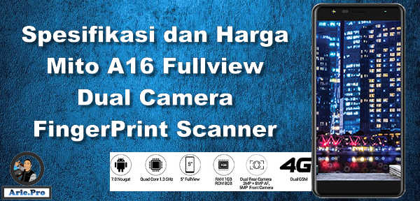 spesifikasi Mito A16 Fullview Dual Camera Fingerprint Harga 900Ribuan