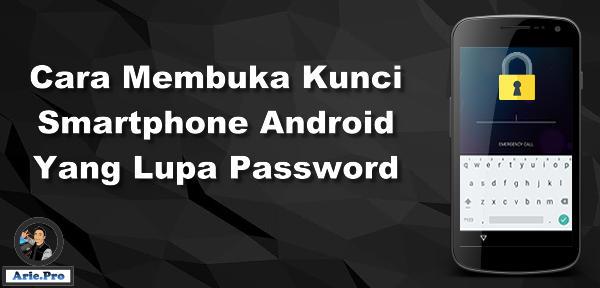 cara membuka kunci smartphone android yang lupa password