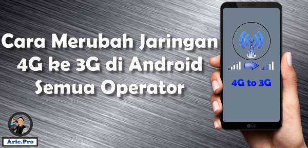 Cara merubah jaringan 4G ke 3G (hsdpa) android semua operator