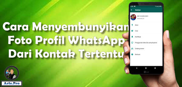 cara menyembunyikan foto profil WhatsApp dari kontak tertentu