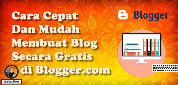 cara membuat blog gratis di blogger.com