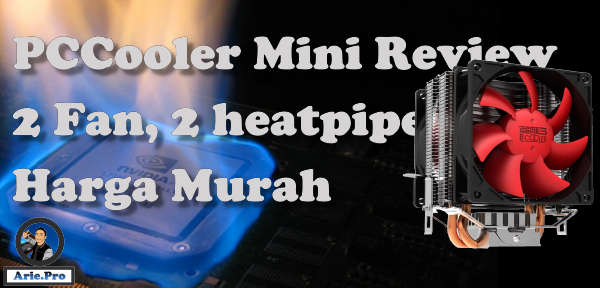 review PCCooler Mini murah 2 fan 2 heatpipe test overclock