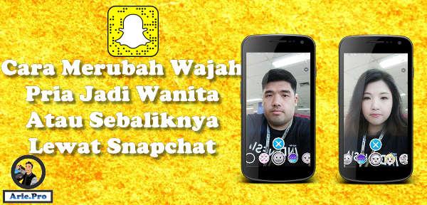 Cara gender swap aplikasi snapchat rubah wajah pria jadi wanita atau sebaliknya