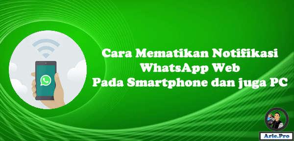 Menghilangkan notifikasi WhatsApp Web di PC dan Android saat aktif