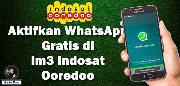 cara mendapatkan gratis whatsapp selama 6 bulan im3 indosat ooredoo