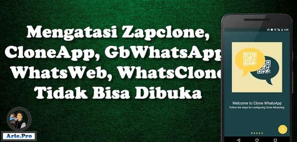 mengatasi zapclone cloneapp GbWhatsApp whatsweb tidak bisa dibuka