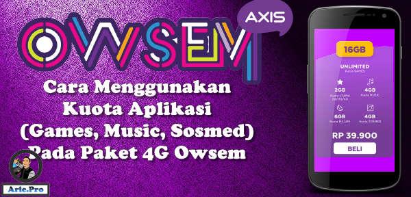 cara menggunakan kuota aplikasi game musik sosmed Axis Owsem