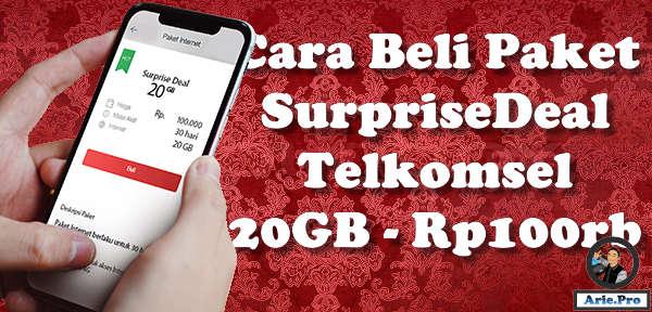 paket internet surprisedeal telkomsel 20GB cuma Rp100rb