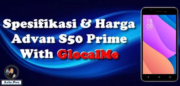 spesifikasi dan harga advan s50 prime terbaru dengan teknologi GlocalMe