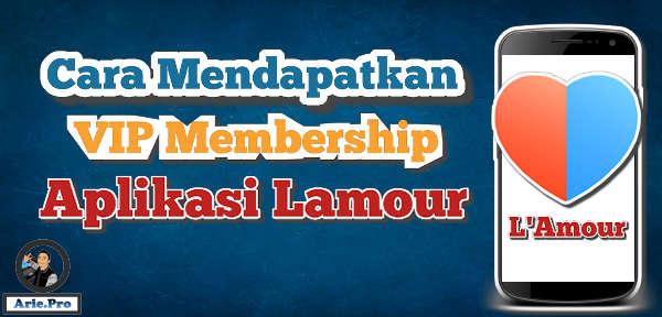 cara mendapatkan layanan gratis VIP membership aplikasi lamour