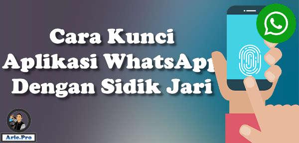 cara mengunci aplikasi whatsapp dengan sidik jari
