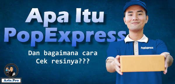 apa itu PopExpress dan bagaimana cek resinya