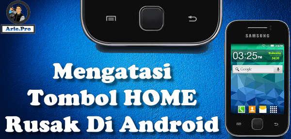 mengatasi tombol home android yang tidak berfungsi dan rusak