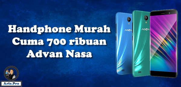 spek lengkap Advan Nasa hp baru harga 700 ribuan ram 2GB