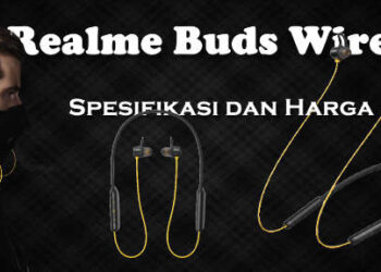 Review spek harga Realme Buds earbuds bluetooth racikan Alan Walker