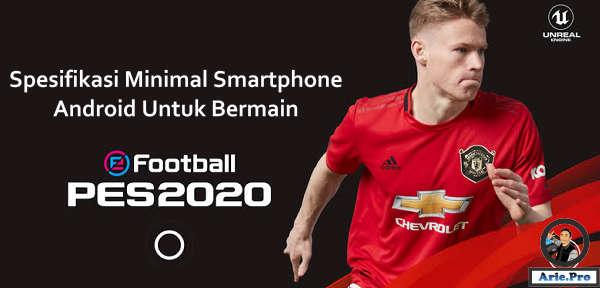 spesifikasi minimal untuk bermain football pes 2020 Android lancar tanpa lag